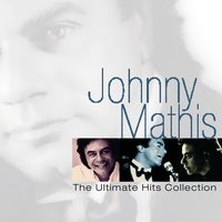 Johnny Mathis: The Ultimate Hits Collection — Леонард Бернстайн, Johnny Mathis