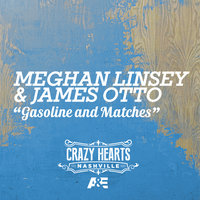 Gasoline And Matches — James Otto, Meghan Linsey