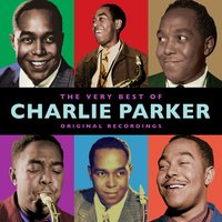The Very Best Of — Charlie Parker