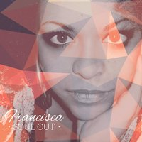 Soul Out — Francisca