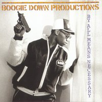 By All Means Necessary — Boogie Down Productions