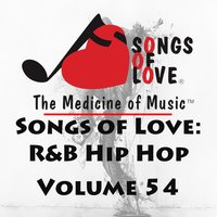 Songs of Love: R&B Hip Hop, Vol. 54 — сборник