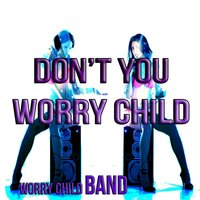 Don't You Worry Child — Flash Ki