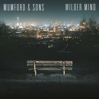 Wilder Mind — Mumford & Sons