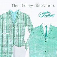 Fellow — The Isley Brothers