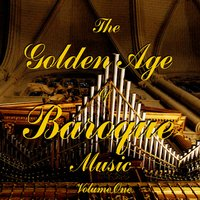 The Golden Age Of Baroque Music Vol 1 — сборник