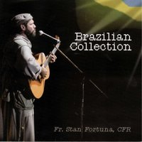 Brazilian Collection — Fr. Stan Fortuna, CFR