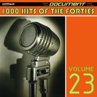 1000 Hits of the Forties, Vol. 23 — сборник
