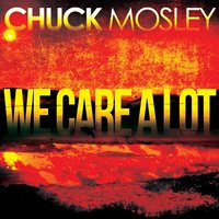 We Care a Lot — Chuck Mosley
