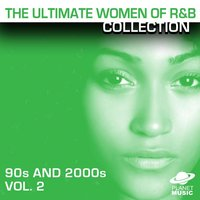 The Ultimate Women of R&B Collection: 90s and 2000s Vol. 2 — The Hit Co.