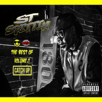 The Best of ST Spittin, Vol. 1: Catch Up — St Spittin