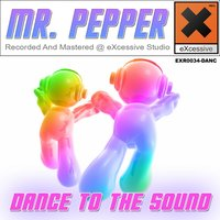 Dance To The Sound — Mr. Pepper