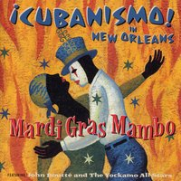 Mardi Gras Mambo - ¡Cubanismo! In New Orleans Featuring John Boutté And The Yockamo All-Stars — Cubanismo