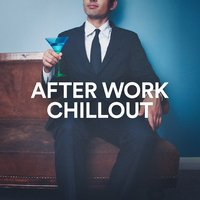 After Work Chillout — Acoustic Chill Out, Lounge relax, Chillout Cafe, Винченцо Беллини