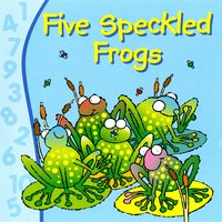 Five Speckled Frogs — Kidzone