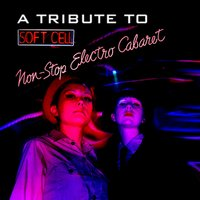 A Tribute To Soft Cell: Non-Stop Electro Cabaret — сборник
