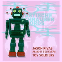 Toy Soldiers — Jason Rivas, Almost Believers