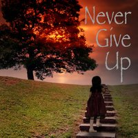 Never Give Up — April Trevino, Ruben Trevino