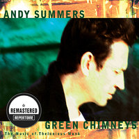 Green Chimneys - The Music of Thelonious Monk — Andy Summers
