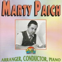 Marty Paich: Arranger, Conductor, Piano — Marty Paich