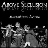 Somewhere Inside — Above Seclusion