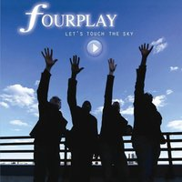 Let's Touch The Sky — Fourplay