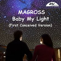 Baby My Light — Magross