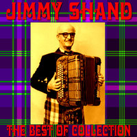 The Greatest Hits Collection — Jimmy Shand, Jimmy Shand & His Band