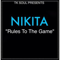 Rules to the Game — Nikita