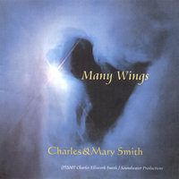 Many Wings — Charles and Mary Smith