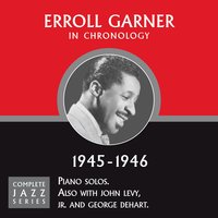 Complete Jazz Series 1945 - 1946 — Erroll Garner