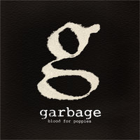 Blood For Poppies — Garbage