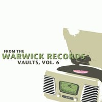 From the Warwick Records Vaults, Vol. 6 — сборник