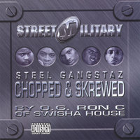Steel Gangstaz (Chopped & Skrewed) — Street Military