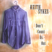 Don't Count Us Out — Keith Sykes
