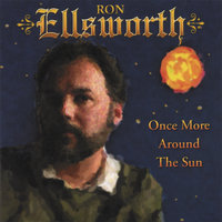 Once More Around The Sun — Ron Ellsworth