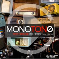 Monotone, Vol. 22 - Tech House Selection — сборник