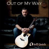 Out of My Way — Jeff Quick