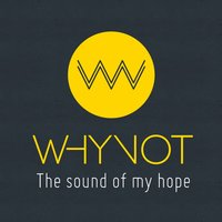 The sound of my hope — Whynot