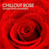 Chillout Rose — сборник