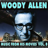 Woody Allen - Music from His Movies, Vol. 8 — Count Basie & His Orchestra