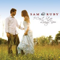 I Can't Stop Loving You — Sam & Ruby