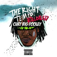 The Right Tempo: Reloaded — Curt Big Fooley