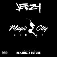 Magic City Monday — Young Jeezy, Future, 2 Chainz