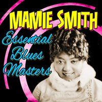 Essential Blues Masters — Mamie Smith
