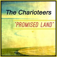 Promised Land — The Charioteers