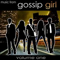 Music From Gossip Girl Volume 1 — Union of Sound