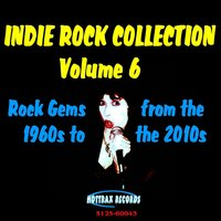 Indie Rock Collection, Vol. 6: Rock Gems from the 1960s to the 2010s — сборник