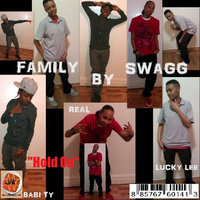 """Hold On"" — Family By Swagg"