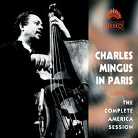 Charles Mingus In Paris - The Complete America Session — Charles Mingus